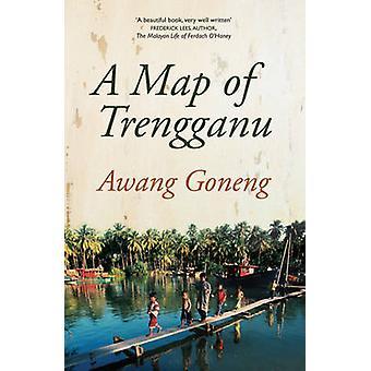 A Map of Trengganu by Awang Goneng - 9789810854317 Book