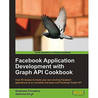 Facebook Application Development with Graph API Cookbook by Srivastava & Shashwat