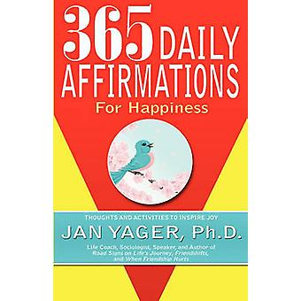 365 Daily Affirmations for Happiness by Yager & Jan