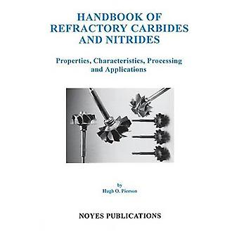 Handbook of Refractory Carbides  Nitrides Properties Characteristics Processing and Apps. by Pierson & Hugh O.