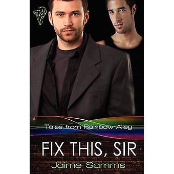 Tales from Rainbow Alley Fix This Sir by Samms & Jaime