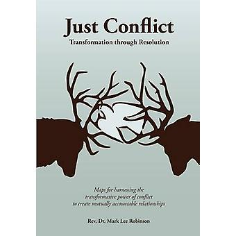 Just Conflict Transformation Through Resolution by Robinson & Mark Lee