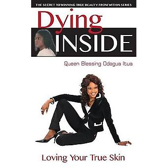 Dying Inside Loving Your True Skin by Itua & Queen Blessing