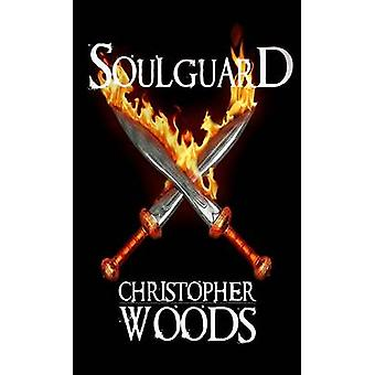 Soulguard by Woods & Christopher