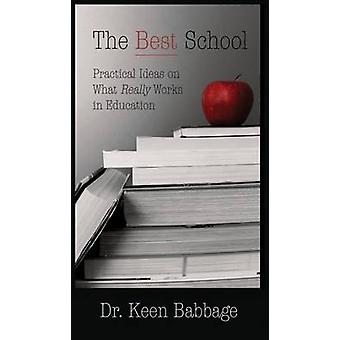 The Best School Practical Ideas on What Really Works in Education by Babbage & Keen
