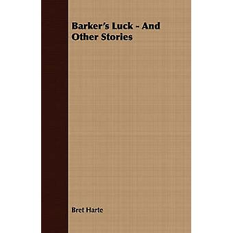 Barkers Luck  And Other Stories by Harte & Bret