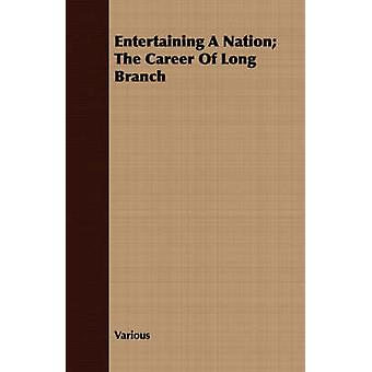 Entertaining A Nation The Career Of Long Branch by Various