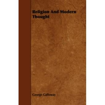 Religion and Modern Thought by Galloway & George