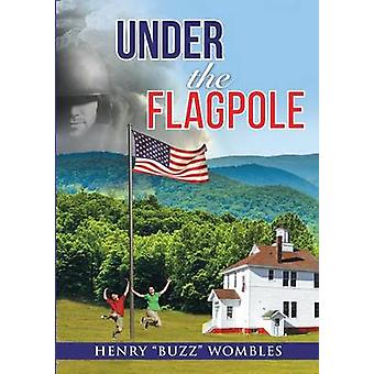 Under the Flagpole by Wombles & Henry Buzz