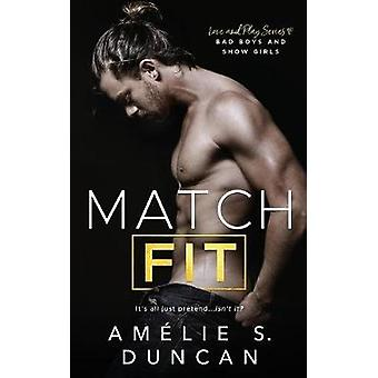 Match Fit Bad Boys and Show Girls by Duncan & Amlie S.