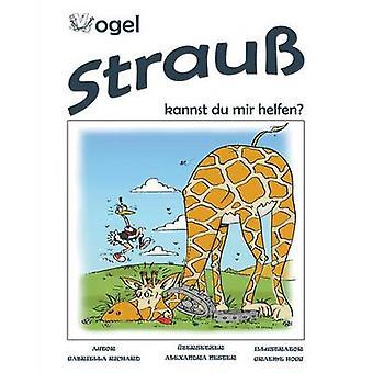 Vogel Strau Kannst Du Mir Helfen Skurrillustige Kinderreime by Richard & Gabriella