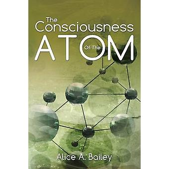 The Consciousness Of The AtomA Gnostic Audio Selectionincludes free access to streaming audio book by Bailey & Alice A.