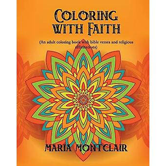 Coloring with Faith by Montclair & Maria
