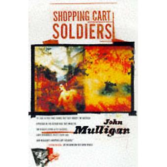 Shopping Cart Soldiers by Mulligan & John