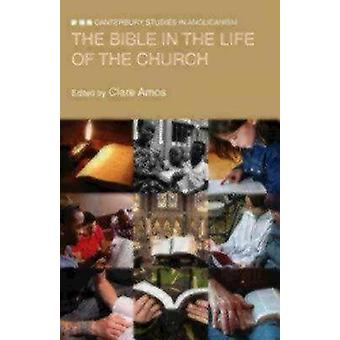 The Bible in the Life of the Church by Amos & Clare