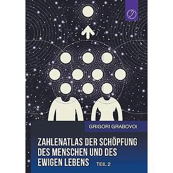 Zahlenatlas der Schpfung des Menschen und des ewigen Lebens  Teil 2 GERMAN Edition by Grabovoi & Grigori