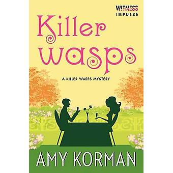 Killer Wasps by Amy Korman - 9780062357854 Book