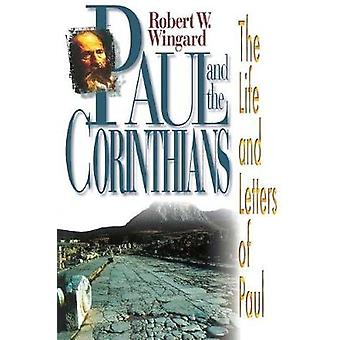 Paul and the Corinthians - Life and Times of Paul by Paul Wingard - 97