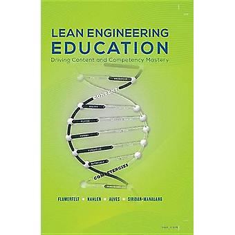 Lean Engineering Education - Driving Content and Competency Mastery by