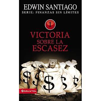 Victoria Sobre La Escasez by Rvdo Edwin Santiago - 9780829755657 Book