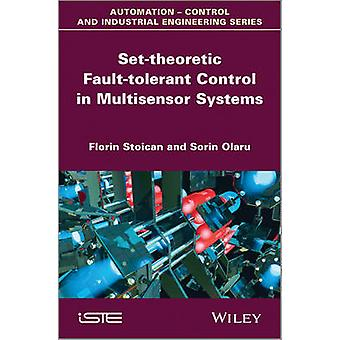 Set-Theoretic Fault-Tolerant Control in Multisensor Systems by Florin