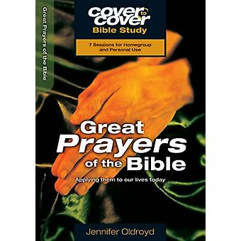 Great Prayers of the Bible - Applying them to our lives today by Jenni