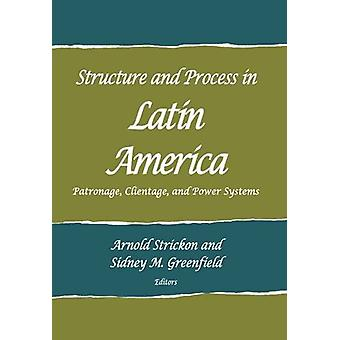 Structure and Process in Latin America - Patronage - Clientage - and P