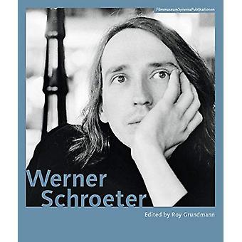 Werner Schroeter by Roy Grundmann - 9783901644740 Book
