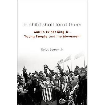 A Child Shall Lead Them - Martin Luther King Jr. - Young People - and