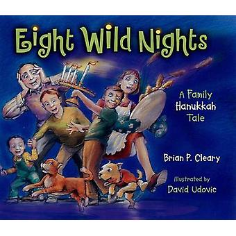 Eight Wild Nights - A Family Hannukah by Brian Cleary - 9781580132299