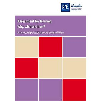 Assessment for Learning - Why - What and How? by Dylan Wiliam - 978085