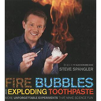 Fire Bubbles & Exploding Toothpaste - More Unforgettable Experiments T