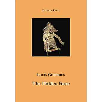 The Hidden Force by Louis Couperus & Translated by Paul Vincent & Designed by British Museum