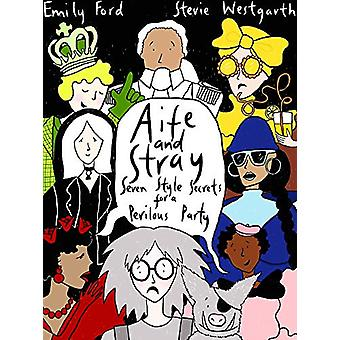 Aife and Stray - Seven Style Secrets for a Perilous party! by Stevie W