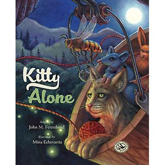 Kitty Alone by John M Feierabend & Illustrated by Mina Echevarria