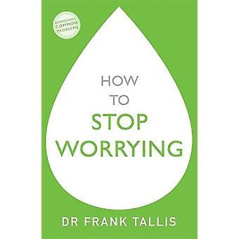 How to Stop Worrying de Frank Tallis - 9781529329223 Livre