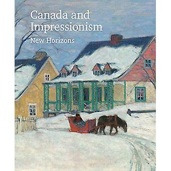 Canada and Impressionism - New Horizons by National Gallery of Canada