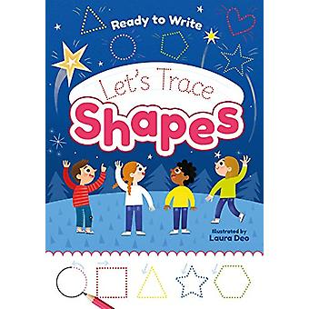 Ready to Write - Let's Trace Shapes by Catherine Casey - 9781789501094