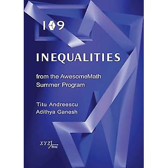 109 Inequalities from the Awesomemath Summer Program by Titu Andreesc