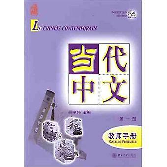 Le chinois contemporain vol.1 - Manuel du professeur by Wu Zhongwei -