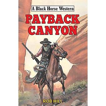 Payback Canyon by Rob Hill - 9780719830839 Book