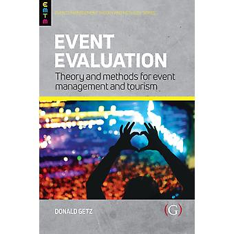 Event Evaluation  Theory and methods for event management and tourism by Professor Donald Getz