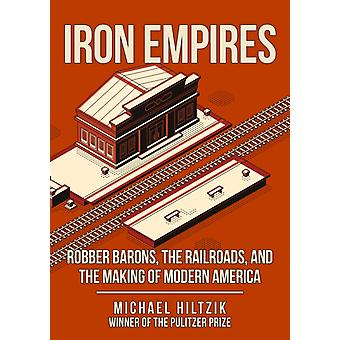 Iron Empires by Michael Hiltzik