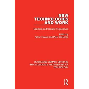 New Technologies and Work by Edited by Arthur Francis & Edited by Peter Grootings