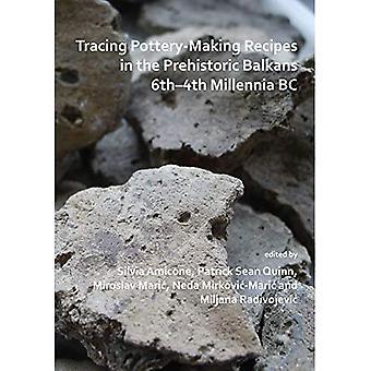 Keramiikan valmistusreseptien jäljittäminen esihistoriallisella Balkanilla 6.-4.