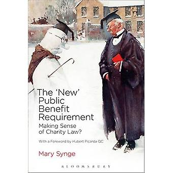 The 'New' Public Benefit Requirement - Making Sense of Charity Law? by