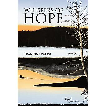 Whispers of Hope by Francine Parisi - 9781436357296 Book