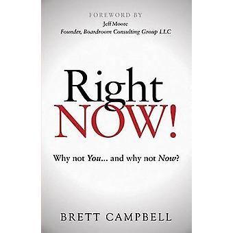 akkurat nå! - Hvorfor ikke du og hvorfor ikke nå? av Brett Campbell - 97816304