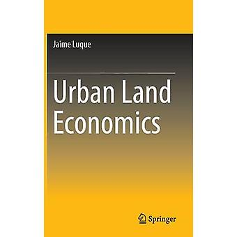 Urban Land Economics by Jaime Luque - 9783319153193 Book