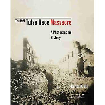 Tulsa Race Massacre fra 1921 av Karlos K. Hill